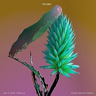 Say It (feat. Tove Lo) [Clean Bandit Remix] [Explicit]