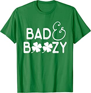 Bad and Boozy T Shirt Funny St. Patricks Day Drinking Gifts