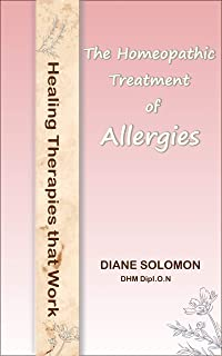 Healing Therapies that Work: The Homeopathic Treatment of Allergies