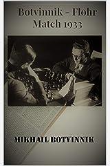 Botvinnik - Flohr: Match 1933 (Botvinnik's Method Of Preparing For Competition Book 2) (English Edition) eBook Kindle