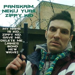My Name Is Kid...My Name is Kid...Zippy kid.Save me, Delete me.(James Bond new Wave)