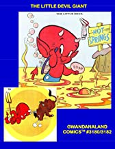 The Little Devil Giant: Gwandanaland Comics #3180/3182 -- A Treasury of Hilarious Stories Starring The Hottest Tyke in Comics