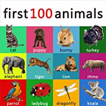 First 100 animals your child should know - learning book for kids, toddlers and young children. (ABC & 123 Learning Books 3)