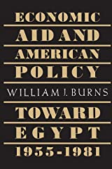Economic Aid and American Policy toward Egypt, 1955-1981 Paperback