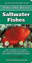 The 101 Best Saltwater Fishes (Adventurous Aquarist Guide™)