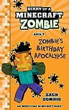 Diary of a Minecraft Zombie Book 9: Zombie's Birthday Apocalypse