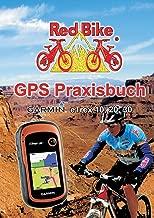 GPS Praxisbuch Garmin eTrex 10, 20, 30: Praxis- und