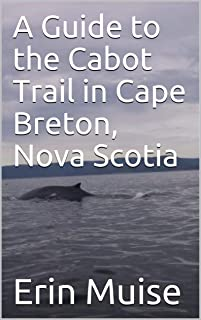 A Guide to the Cabot Trail in Cape Breton, Nova Scotia