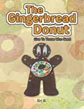 The Gingerbread Donut: Give to Those Who Need
