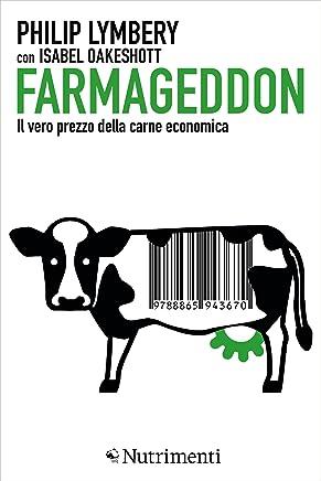 Farmageddon: Il vero prezzo della carne economica (Italian Edition)