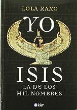 Scritto da Lola Xaxo: Yo Isis I Isis La De Los Mil Nombres The One ...