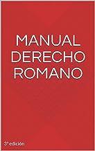 RESUMEN MANUAL DERECHO ROMANO: DERECHO ROMANO