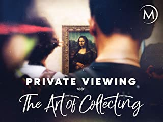 Private Viewing: The Art of Collecting