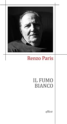 Il fumo bianco: Poesie (1990-2012)