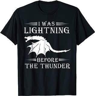 I was lightning Before the Thunder Dragon Shirt