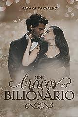Nos Braços do Bilionário • O viúvo e a babá virgem! eBook Kindle