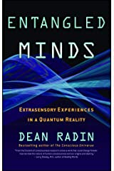 Entangled Minds: Extrasensory Experiences in a Quantum Reality Kindle Edition