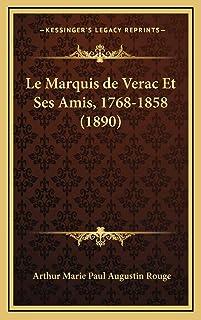 Le Marquis de Verac Et Ses Amis, 1768-1858 (1890)