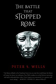 The Battle That Stopped Rome: Emperor Augustus, Arminius, and the Slaughter of the Legions in the Teutoburg Forest (Englis...