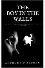 The Boy in the Walls Kindle Edition