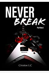 Never Break - Partition 1: Tome 1 Format Kindle