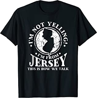 I'm Not Yelling,-I'm From New Jersey Love t-shirt Be proud