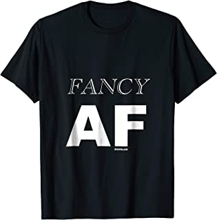 Best fancy af shirt Reviews