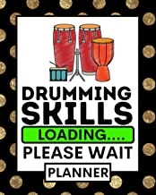 Drumming Skills Loading: Drumming Planner, Undated 1-Year Daily, Weekly & Monthly Organizer For Any Year, Funny Drummer Gi...