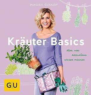 Kräuter Basics: Alles, was Aromafans wissen müssen GU Garten Extra