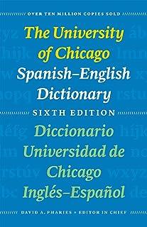 The University of Chicago Spanish-English Dictionary, Sixth Edition: Diccionario Universidad de Chicago Inglés-Español, Se...