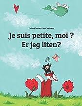 Je suis petite, moi ? Er jeg liten?: Un livre d'images pour les enfants (Edition bilingue français-norvégien)