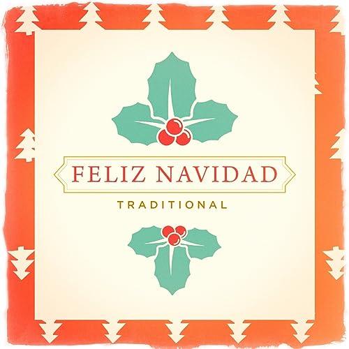 Villancico Feliz Navidad A Todos.Feliz Navidad Traditional By Canciones De Navidad