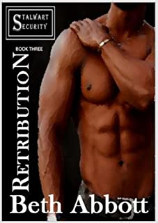 Retribution: A Stalwart Security Series Military Romance: (Follow-up to the Alpha Company Women Series) (The Stalwart Secu...