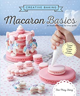 Creative Baking: Macaron Basics: An illustrated step by step guide