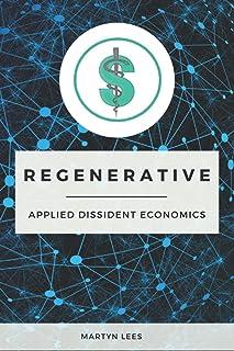 Regenerative: Applied Dissident Economics
