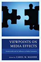 Viewpoints on Media Effects: Pseudo-reality and Its Influence on Media Consumers