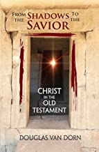 From the Shadows to the Savior: Christ in the Old Testament