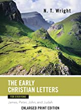 The Early Christian Letters for Everyone-Enlarged Print Edition: James, Peter, John, and Judah (The New Testament for Everyone)