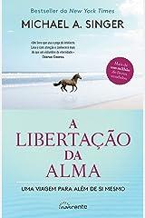 A Libertação da Alma (Portuguese Edition) Kindle Edition
