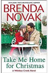 Take Me Home For Christmas (Whiskey Creek, Book 5) Kindle Edition