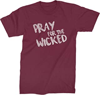 Pray for The Wicked Mens T-Shirt