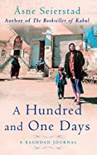 A Hundred And One Days: A Baghdad Journal - from the bestselling author of The Bookseller of Kabul