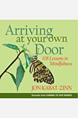 Arriving at Your Own Door: 108 Lessons in Mindfulness (English Edition) Format Kindle