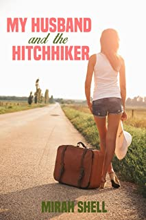 My Husband and the Hitchhiker: The Story of a Wife Who Watches