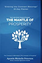 The Mantle of Prosperity. Enter into Blessings and Prosperity with God: 30 Days of Walking in Covenant Blessings