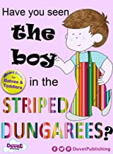 Have You Seen The Boy In The Striped Dungarees? (English Edition)