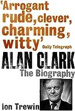 Best alan clark biography Reviews