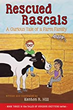 Rescued Rascals: A Curious Tale of a Farm Family (Tales of Curious Critters)