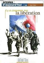 ARMEES D'AUJOURD'HUI N°190, N° SPECIAL, MAI 1994. IL Y A CINQUANTE ANS LA LIBERATION.