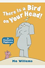 There Is a Bird on Your Head! (Elephant and Piggie) Paperback